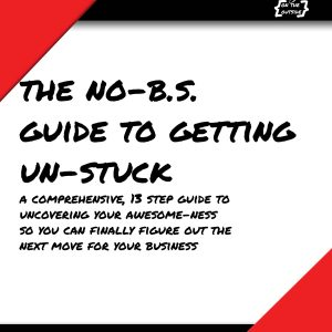 Get your business unstuck