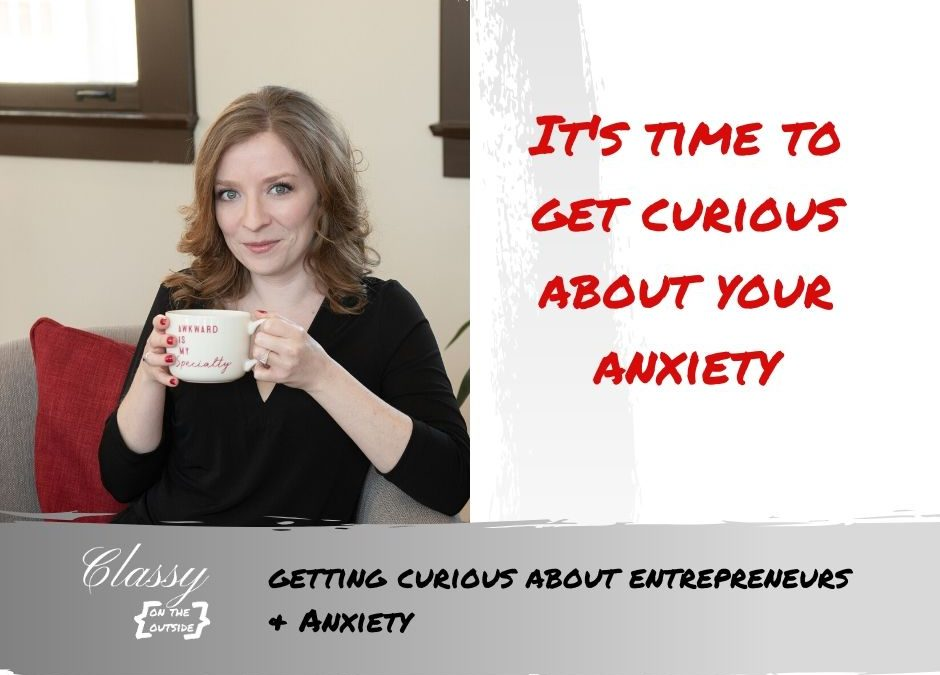 curious about entrepreneur anxiety
