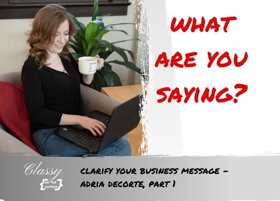 Clarify your business message
